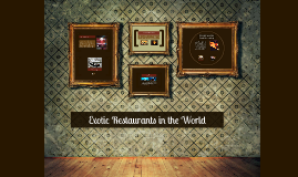 Exotic Restaurants in the World