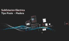 Copy of SubEstacion Electrica Tipo Poste  - Madera