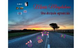 MARÍA MAGDALENA, UNA DISCÍPULA AGRADECIDA 2.1 (Serie: Discípulos)