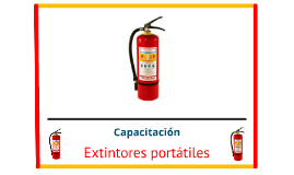 Copy of CAPACITACIÓN EXTINTORES PORTATILES