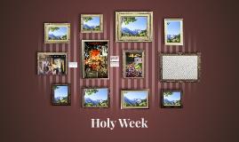 Copy of Holy Week