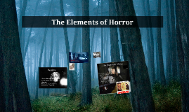 The Elements of Horror & Romanticism