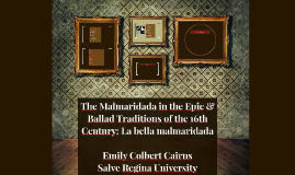 The Malmaridada in the Epic & Ballad Traditions of the 16th
