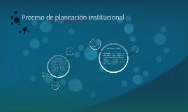 Proceso de planeación institucional