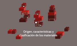 Origen, características y clasificación de los materiales