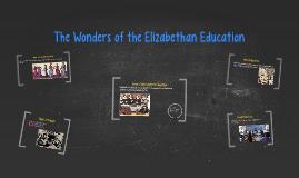 The Wonders of the Elizabethan Education