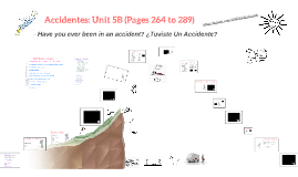 5B Accidentes: Unit 5B (Pages 264 to 289)