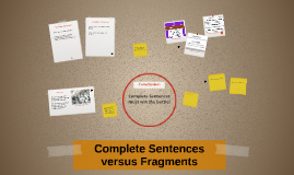 Copy of Complete Sentences versus Fragments