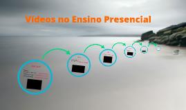 Vídeos no Ensino Presencial