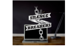 Copy of Silence Breakers