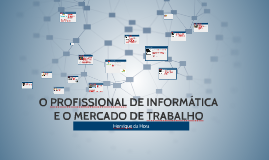 O PROFISSIONAL DE INFORMÁTICA E O MERCADO DE TRABALHO