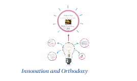 Innovation and Orthodoxy