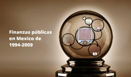 Finanzas públicas en Mexico de 1994-2009