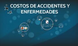 COSTOS DE ACCIDENTES Y ENFERMEDADES