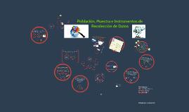 Copy of Población, Muestra e Instrumentos de Recolección de Datos