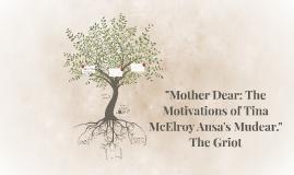 """Mother Dear: The Motivations of Tina McElroy Ansa's Mudear."