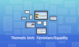Thematic Unit:  Feminism/Equality