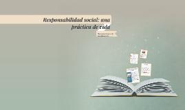 Responsabilidad social: una práctica de vida