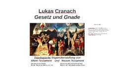 Lukas Cranach - Gesetz und Gnade