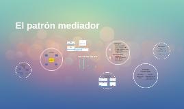 El patrón mediador