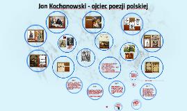 Jan Kochanowski - ojciec poezji polskiej