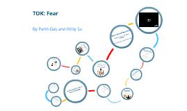 TOK: Fear