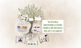 NUESTRA HISTORIA COMO SERES HUMANOS : ISLAS CANARIAS