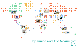 Happiness and The Meaning in Life