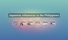 Copy of Japanese influences in the Philippines