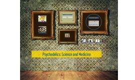 Psychedelics: Science and Medicine