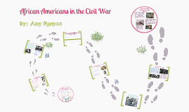 Civil War Project - African Americans in the Civil War