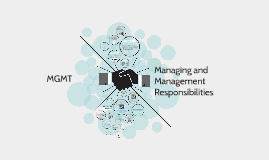 MGMT. Managing and Responsibilities