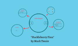 """Huckleberry Finn"""