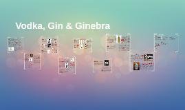 Vodka, Gin & Ginebra