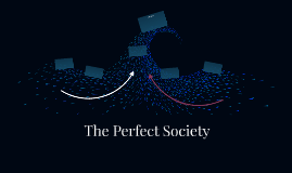 The Perfect Society