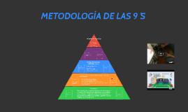 Copy of METODOLOGÍA DE LAS 9´S