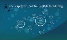 Copy of Norsk språkhistorie fra 1900-tallet