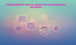 PROCEDIMIENTO PARA EL REGISTRO DE DOCUMENTOS RECIBIDOS