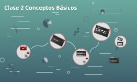Clase 2 Conceptos Básicos