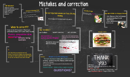 Mistakes and correction