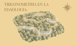 TRIGONOMETRIA EN LA EDAOLOGIA.