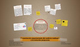 presentación argumentada del análisis realizado o la solució