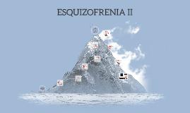 ESQUIZOFRENIA II