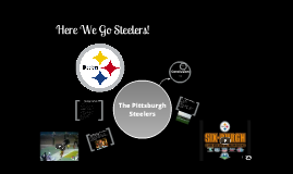 The Pittsburgh Steelers the Spirit of a City.