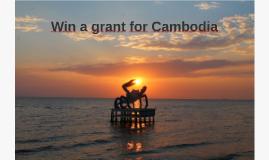 Win a grant for Cambodia