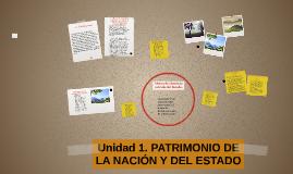 Copy of Unidad 1. PATRIMONIO DE LA NACIÓN Y DEL ESTADO