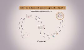 Taller induccion financiera aplicado a las INC