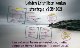Lahden kristillisen koulun strategia v2018-2021