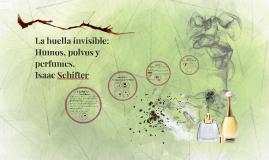 Copy of La huella invisible; humos, polvos y perfumes Isaac Schifter