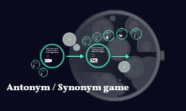 Antonym synonym game by alex gutierrez on prezi m4hsunfo